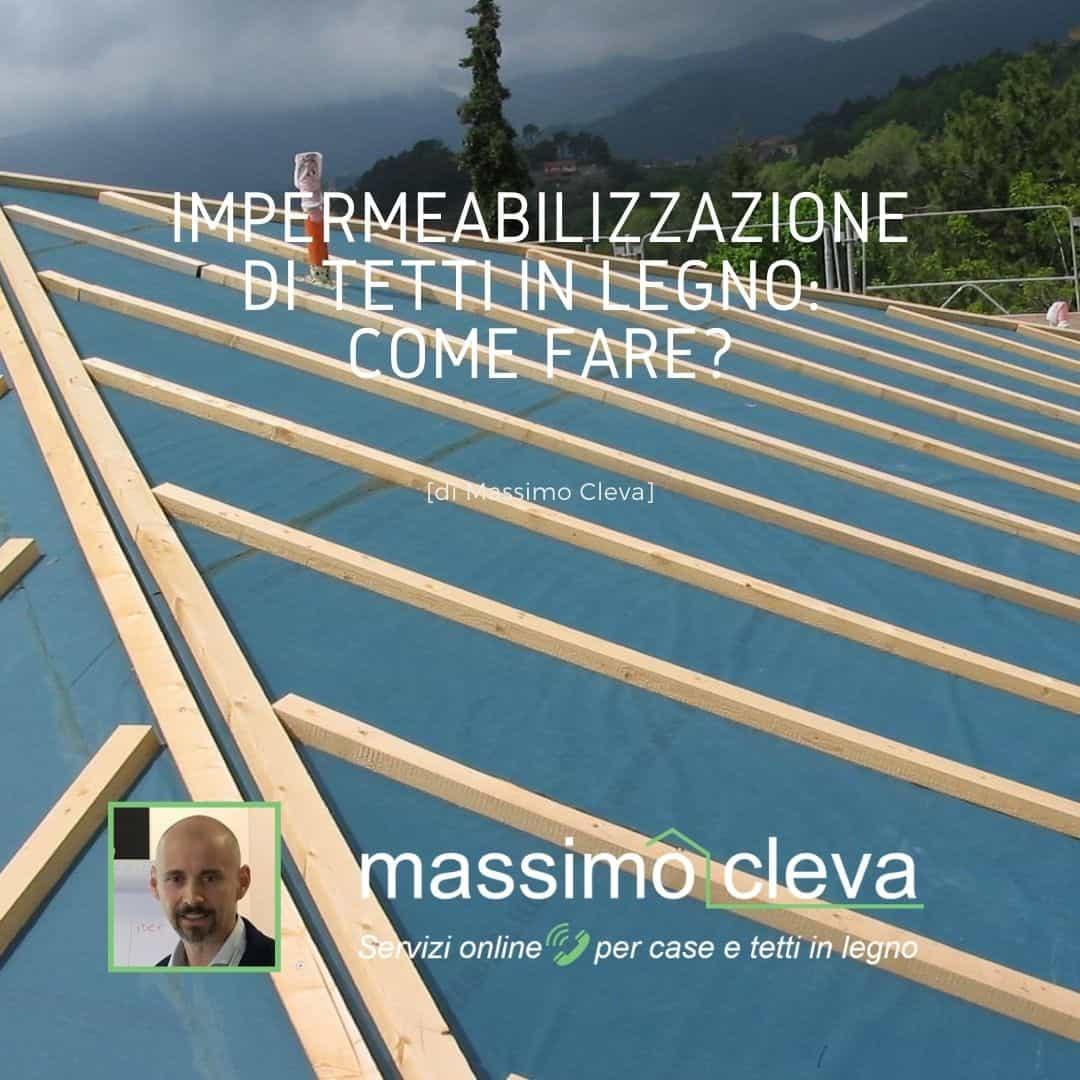 impermeabilizzazione case e tetti in legno - problemi, difetti, errori di scelta